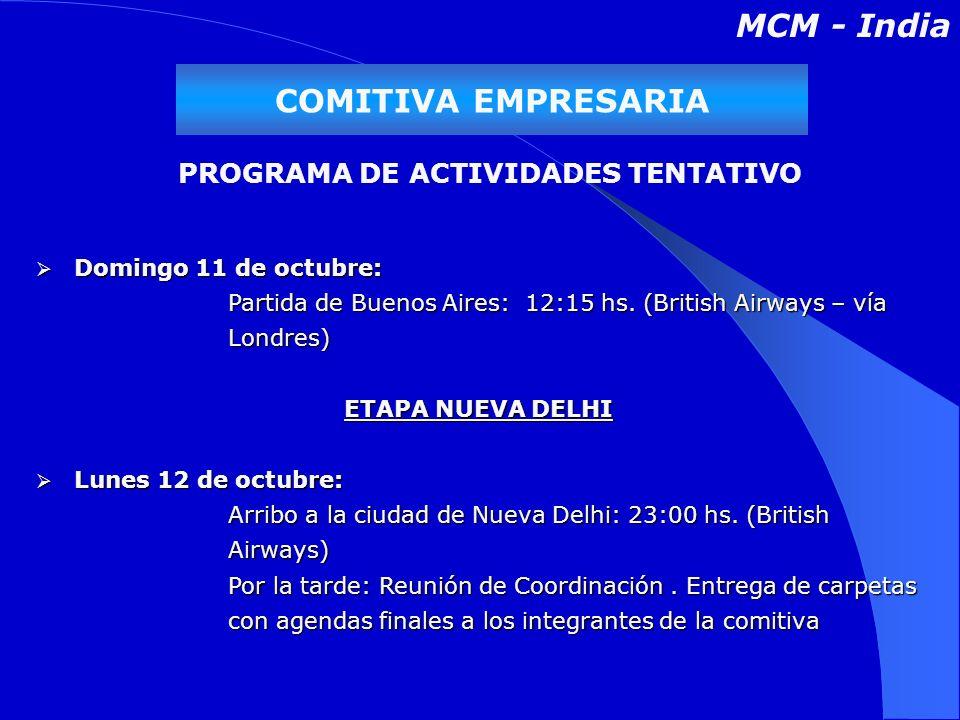 COMITIVA EMPRESARIA Domingo 11 de octubre: Domingo 11 de octubre: Partida de Buenos Aires: 12:15 hs.