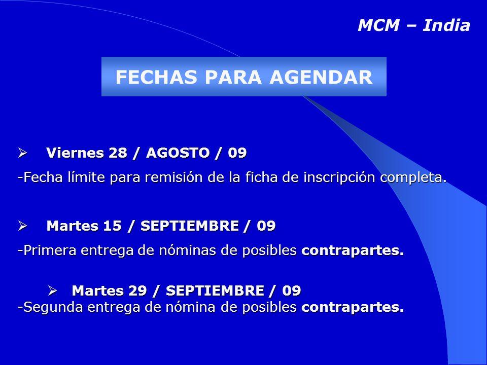 FECHAS PARA AGENDAR Viernes 28 / AGOSTO / 09 Viernes 28 / AGOSTO / 09 -Fecha límite para remisión de la ficha de inscripción completa.