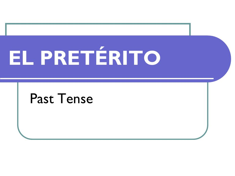 The preterit tense is used to talk about things that happened in the past.