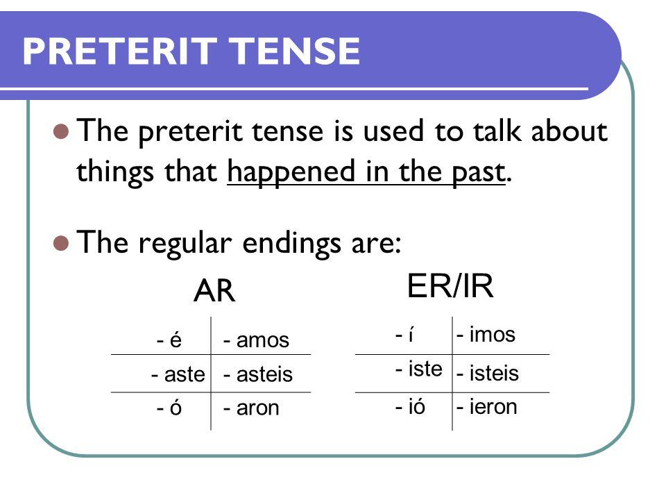 ER/IR Endings - í - iste - ió - imos - isteis - ieron ER/IR