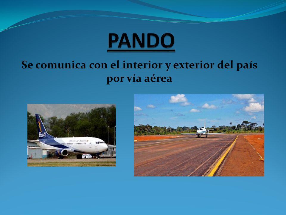 Se comunica con el interior y exterior del país por vía aérea