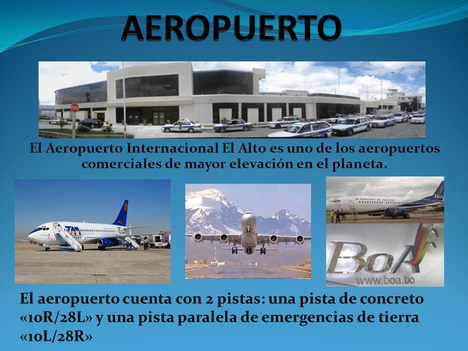 El Aeropuerto Internacional El Alto es uno de los aeropuertos comerciales de mayor elevación en el planeta. El aeropuerto cuenta con 2 pistas: una pis