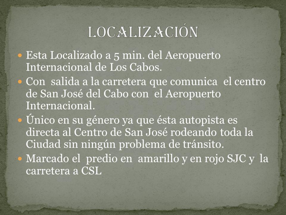 Esta Localizado a 5 min. del Aeropuerto Internacional de Los Cabos.