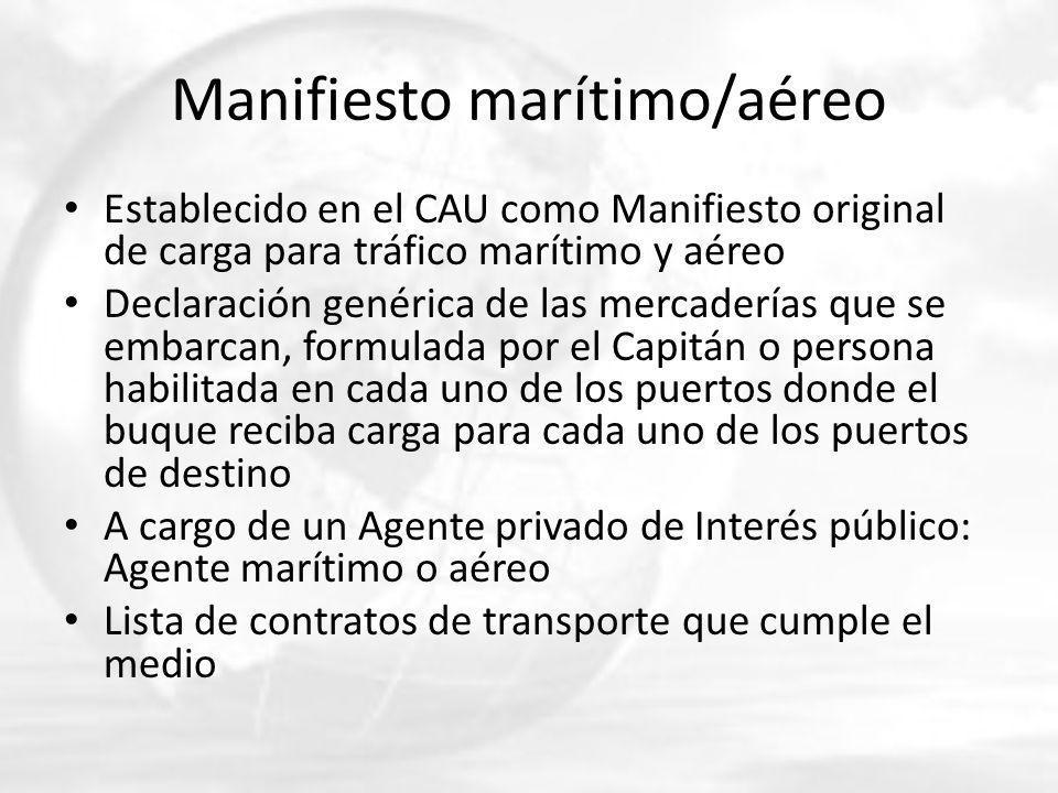 Manifiesto marítimo/aéreo Establecido en el CAU como Manifiesto original de carga para tráfico marítimo y aéreo Declaración genérica de las mercadería