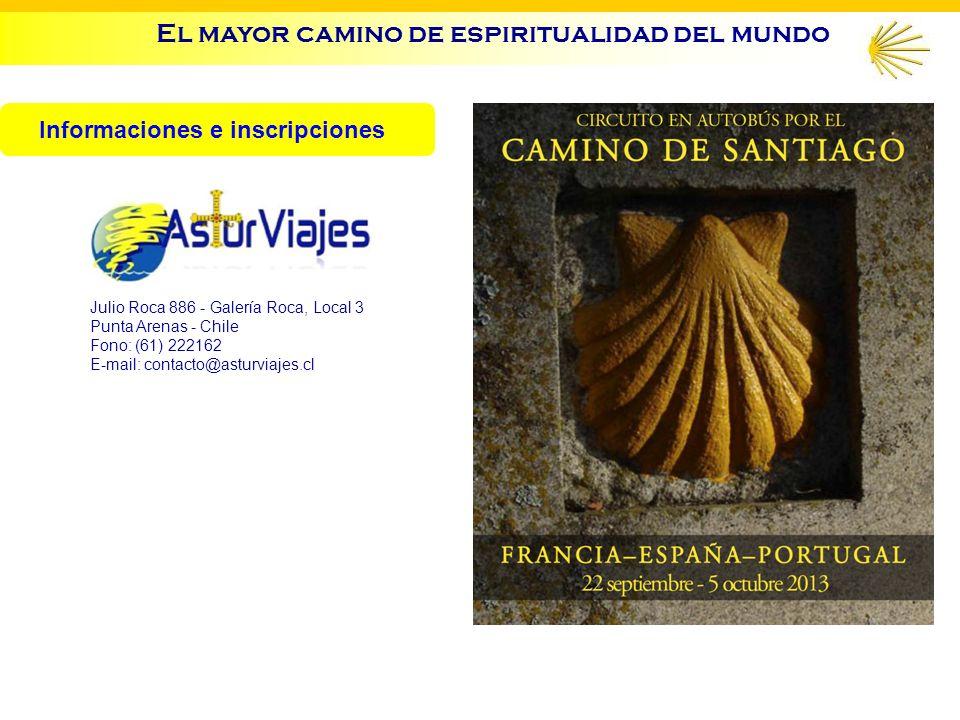 El mayor camino de espiritualidad del mundo Informaciones e inscripciones Julio Roca 886 - Galería Roca, Local 3 Punta Arenas - Chile Fono: (61) 222162 E-mail: contacto@asturviajes.cl