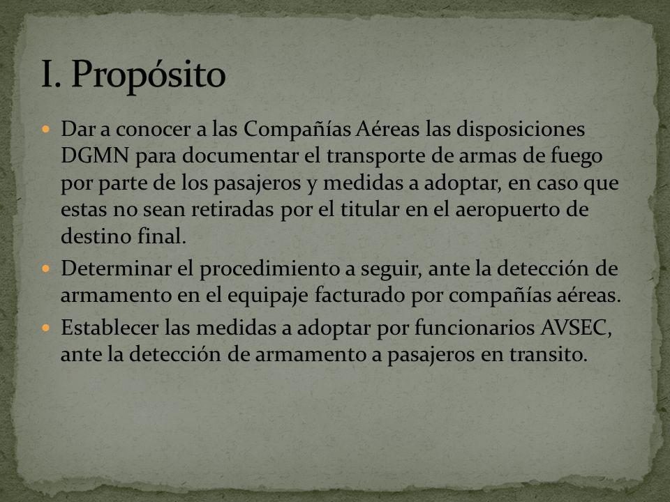 Dar a conocer a las Compañías Aéreas las disposiciones DGMN para documentar el transporte de armas de fuego por parte de los pasajeros y medidas a adoptar, en caso que estas no sean retiradas por el titular en el aeropuerto de destino final.