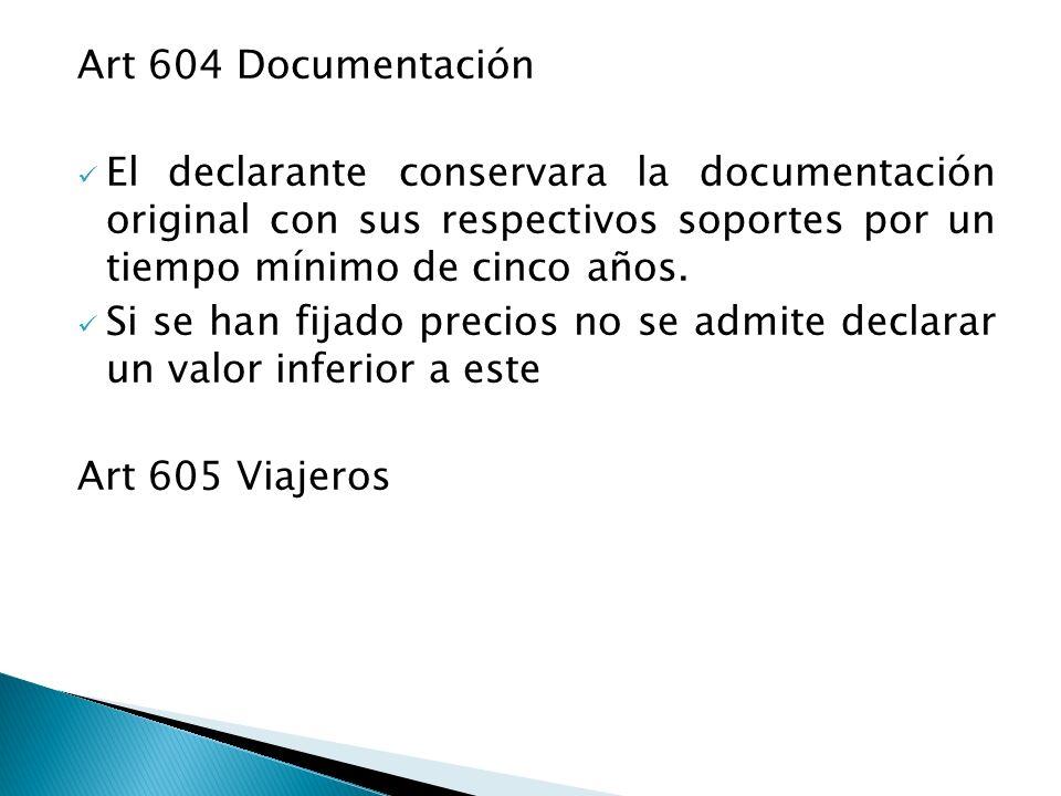 Art 604 Documentación El declarante conservara la documentación original con sus respectivos soportes por un tiempo mínimo de cinco años. Si se han fi