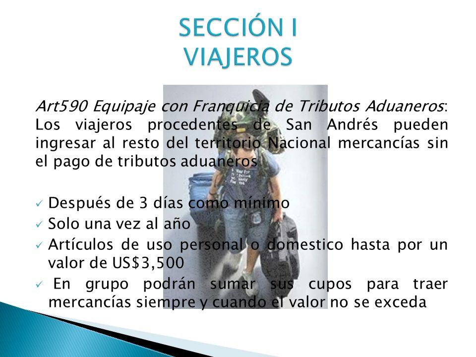 Art590 Equipaje con Franquicia de Tributos Aduaneros: Los viajeros procedentes de San Andrés pueden ingresar al resto del territorio Nacional mercancí