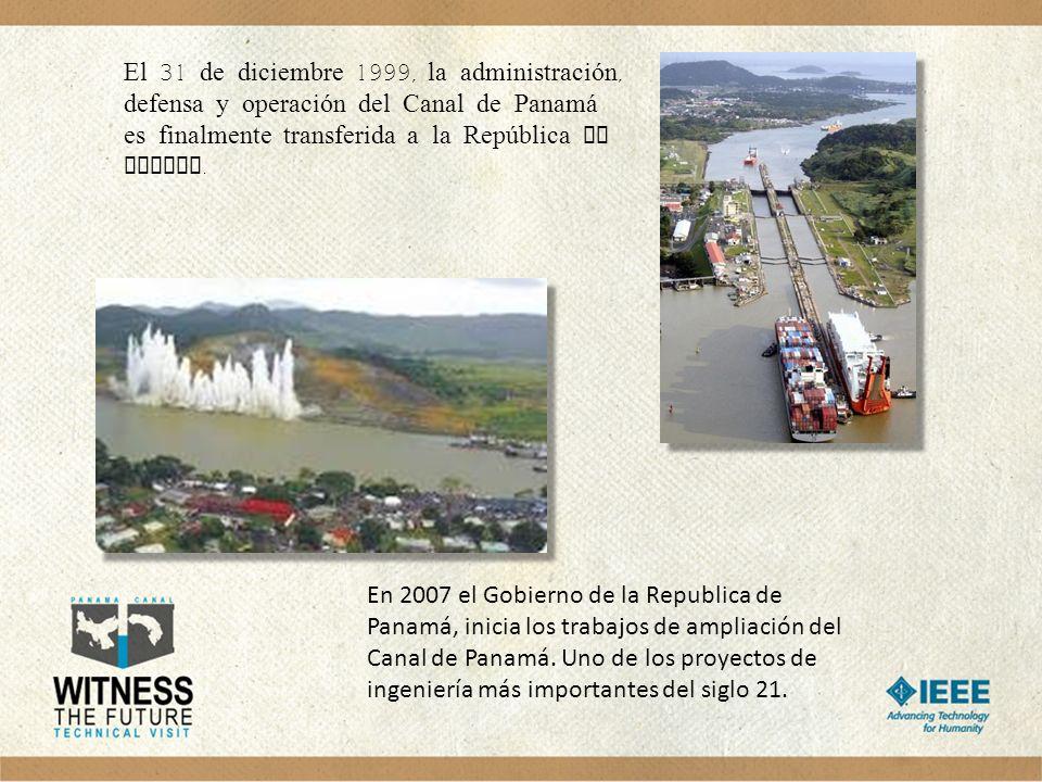 El 31 de diciembre 1999, la administración, defensa y operación del Canal de Panam á es finalmente transferida a la República de Panama. En 2007 el Go