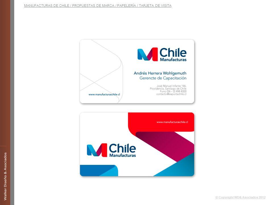 © Copyright WD& Asociados 2012 MANUFACTURAS DE CHILE / PROPUESTAS DE MARCA / PAPELERÍA / TARJETA DE VISITA