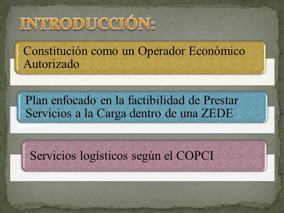 Constitución como un Operador Económico Autorizado Plan enfocado en la factibilidad de Prestar Servicios a la Carga dentro de una ZEDE Servicios logís