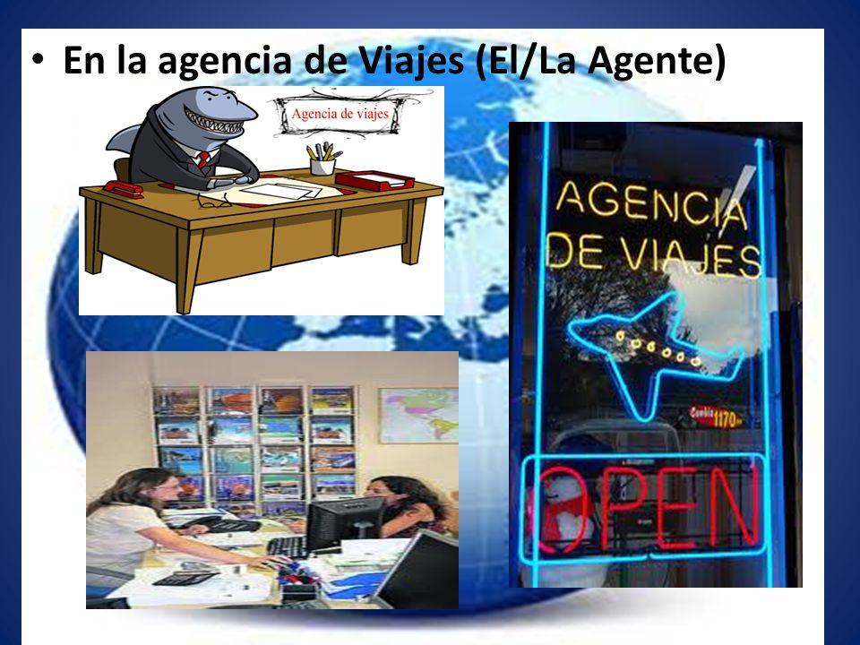 En la agencia de Viajes (El/La Agente)