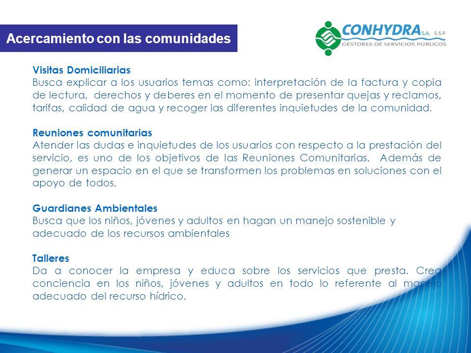 Visitas Domiciliarias Busca explicar a los usuarios temas como: interpretación de la factura y copia de lectura, derechos y deberes en el momento de p
