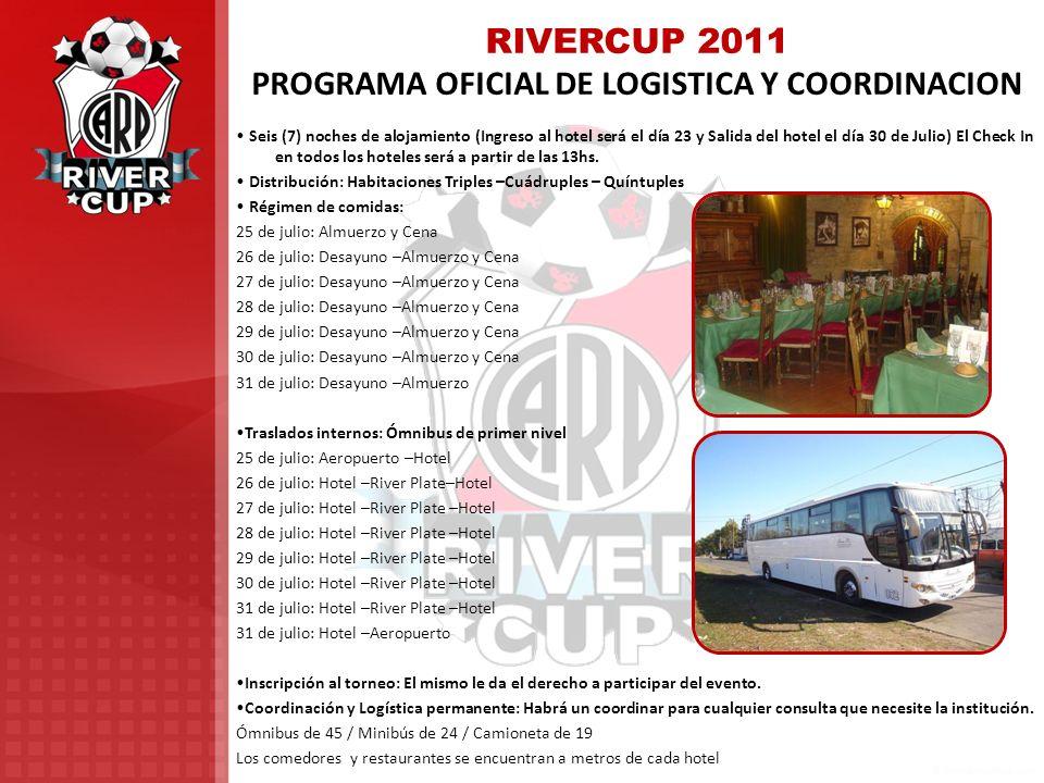 RIVERCUP 2011 PROGRAMA OFICIAL DE LOGISTICA Y COORDINACION Seis (7) noches de alojamiento (Ingreso al hotel será el día 23 y Salida del hotel el día 3