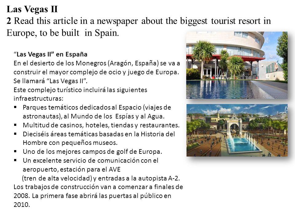 Las Vegas II en España En el desierto de los Monegros (Aragón, España) se va a construir el mayor complejo de ocio y juego de Europa.