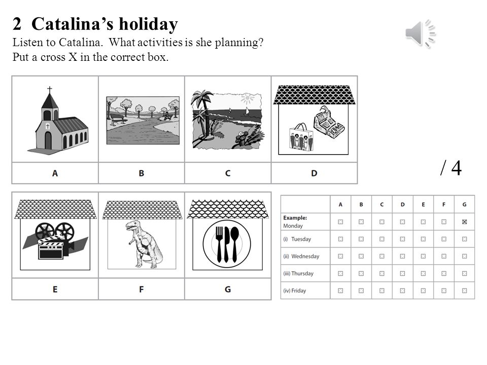 2 Catalinas holiday Listen to Catalina.What activities is she planning.