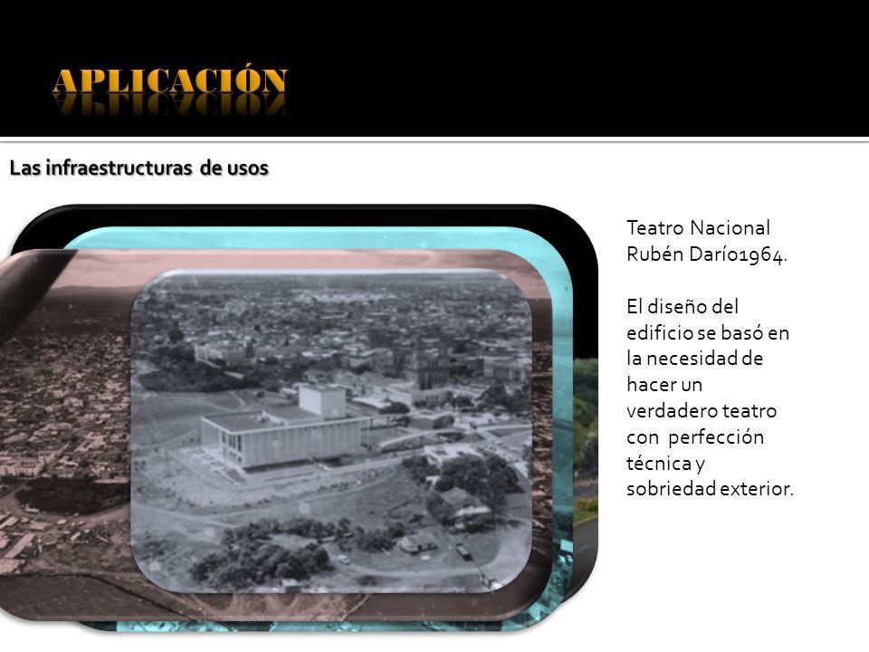 Teatro Nacional Rubén Darío1964. El diseño del edificio se basó en la necesidad de hacer un verdadero teatro con perfección técnica y sobriedad exteri