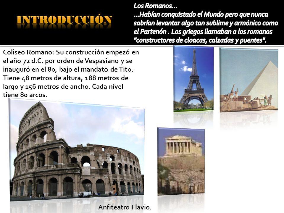 Anfiteatro Flavio. Coliseo Romano: Su construcción empezó en el año 72 d.C. por orden de Vespasiano y se inauguró en el 80, bajo el mandato de Tito. T