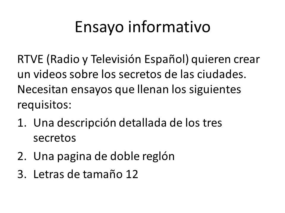 Ensayo informativo RTVE (Radio y Televisión Español) quieren crear un videos sobre los secretos de las ciudades. Necesitan ensayos que llenan los sigu