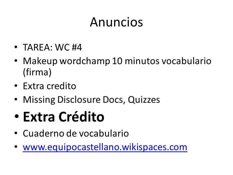 Anuncios TAREA: WC #4 Makeup wordchamp 10 minutos vocabulario (firma) Extra credito Missing Disclosure Docs, Quizzes Extra Crédito Cuaderno de vocabul