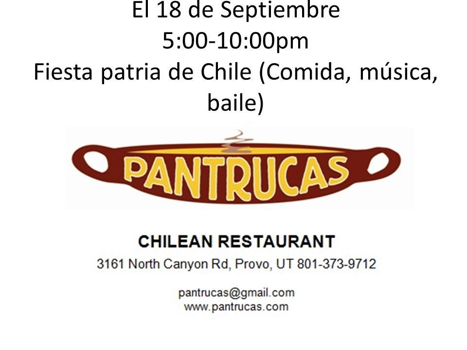 El 18 de Septiembre 5:00-10:00pm Fiesta patria de Chile (Comida, música, baile)