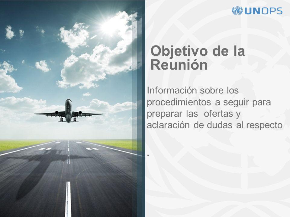 Objetivo de la Reunión Información sobre los procedimientos a seguir para preparar las ofertas y aclaración de dudas al respecto.