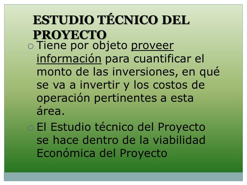 ESTUDIO TÉCNICO DEL PROYECTO La viabilidad técnica está dirigida a ver si se puede hacer el Proyecto El objetivo del estudio Técnico que se hace dentro de la Viabilidad Económica tiene características financieras.