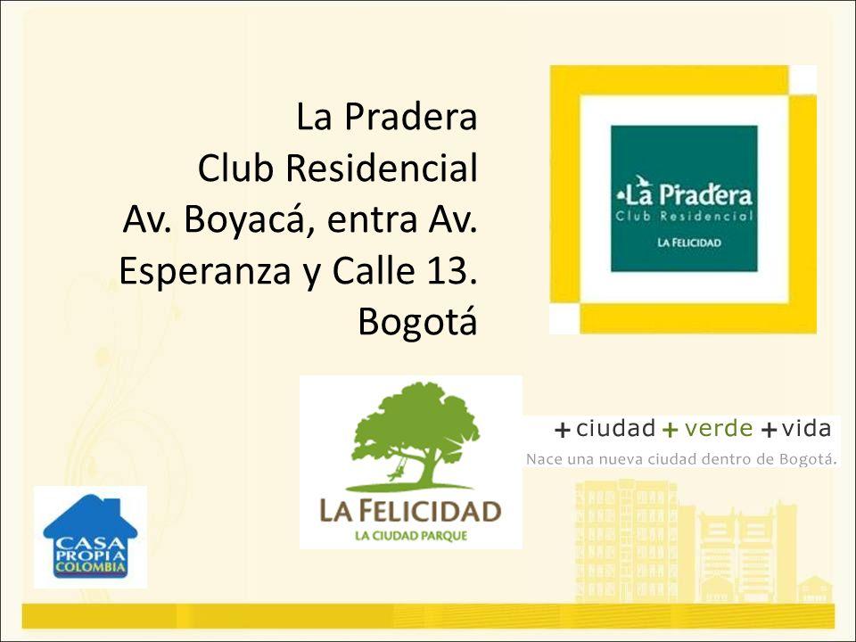 La Pradera Club Residencial Av. Boyacá, entra Av. Esperanza y Calle 13. Bogotá