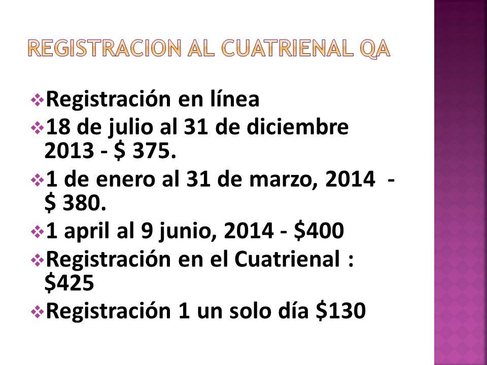 Registración en línea 18 de julio al 31 de diciembre 2013 - $ 375.