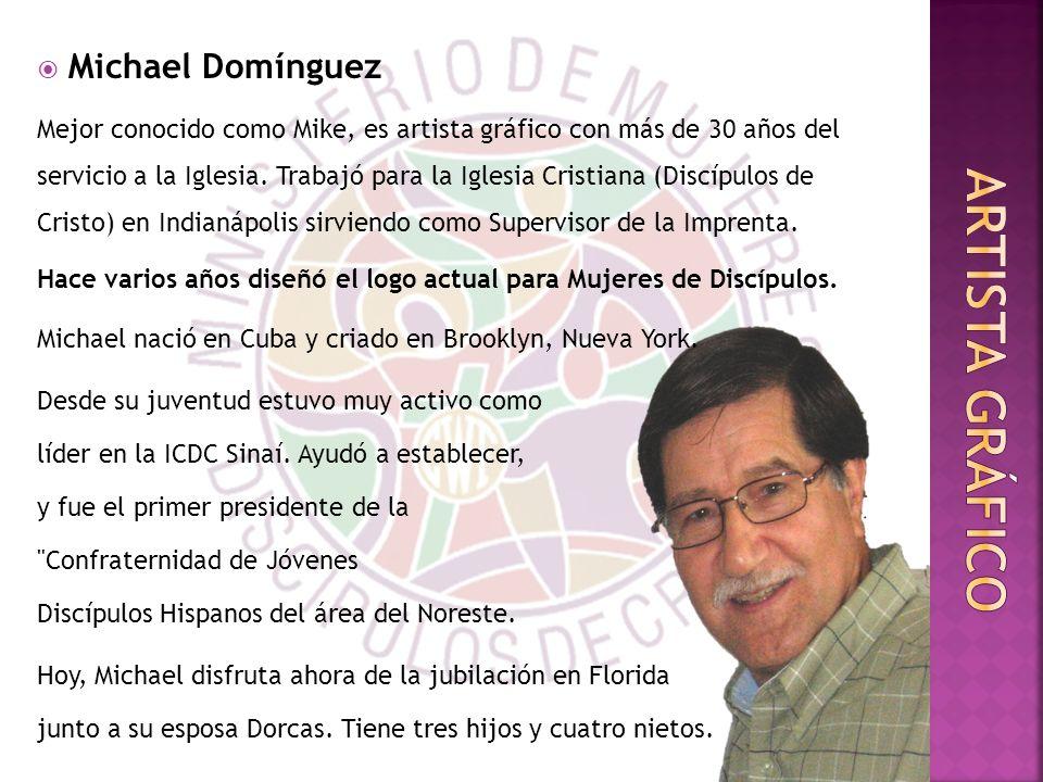 Michael Domínguez Mejor conocido como Mike, es artista gráfico con más de 30 años del servicio a la Iglesia.