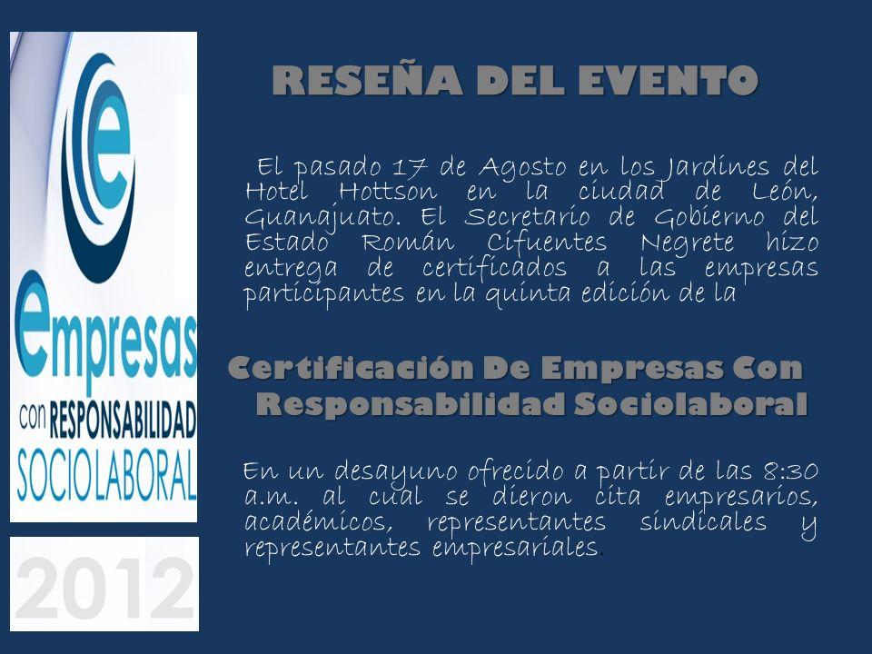 RESEÑA DEL EVENTO El pasado 17 de Agosto en los Jardines del Hotel Hottson en la ciudad de León, Guanajuato. El Secretario de Gobierno del Estado Romá