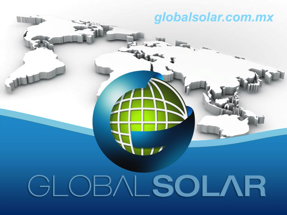 ¿Quienes Somos.globalsolar.com.mx Global Solar, S.A.