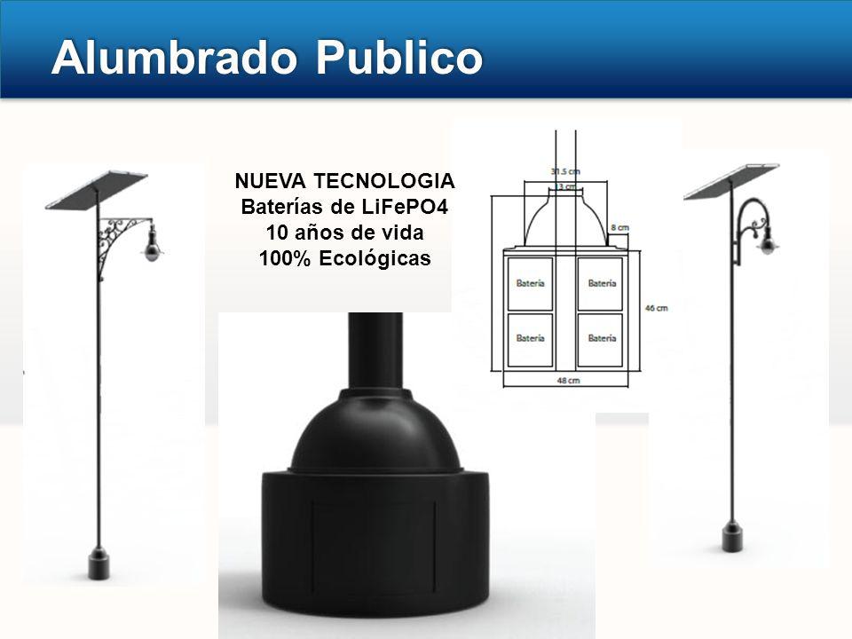 Alumbrado Publico NUEVA TECNOLOGIA Baterías de LiFePO4 10 años de vida 100% Ecológicas