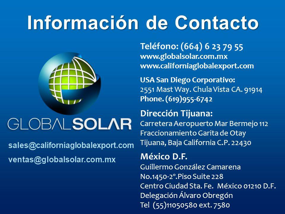 sales@californiaglobalexport.com ventas@globalsolar.com.mx Teléfono: (664) 6 23 79 55 www.globalsolar.com.mx www.californiaglobalexport.com USA San Di