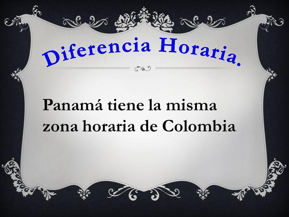 Panamá tiene la misma zona horaria de Colombia.