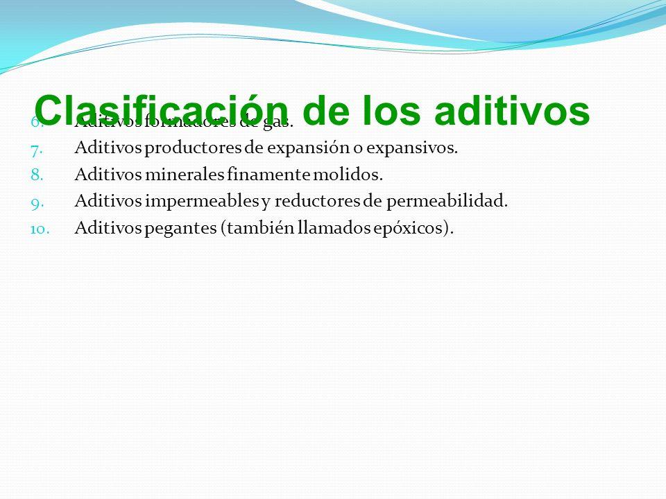 6.Aditivos formadores de gas. 7. Aditivos productores de expansión o expansivos.