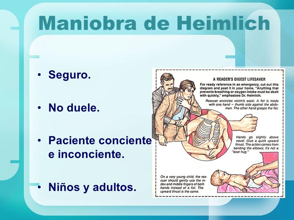Maniobra de Heimlich Seguro. No duele. Paciente conciente e inconciente. Niños y adultos.