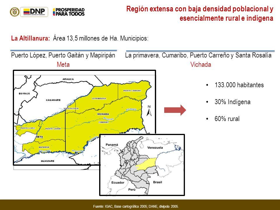 Fuente: IGAC, Base cartográfica 2005; DANE, divipola 2005. La Altillanura: Área 13,5 millones de Ha. Municipios: Puerto López, Puerto Gaitán y Mapirip