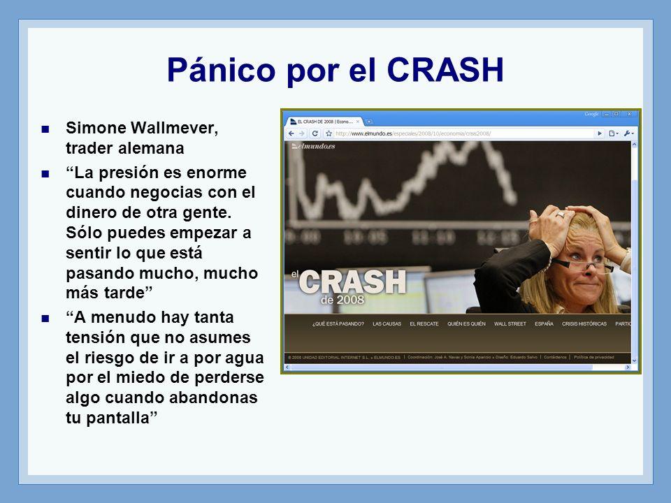 Pánico por el CRASH Simone Wallmever, trader alemana La presión es enorme cuando negocias con el dinero de otra gente.