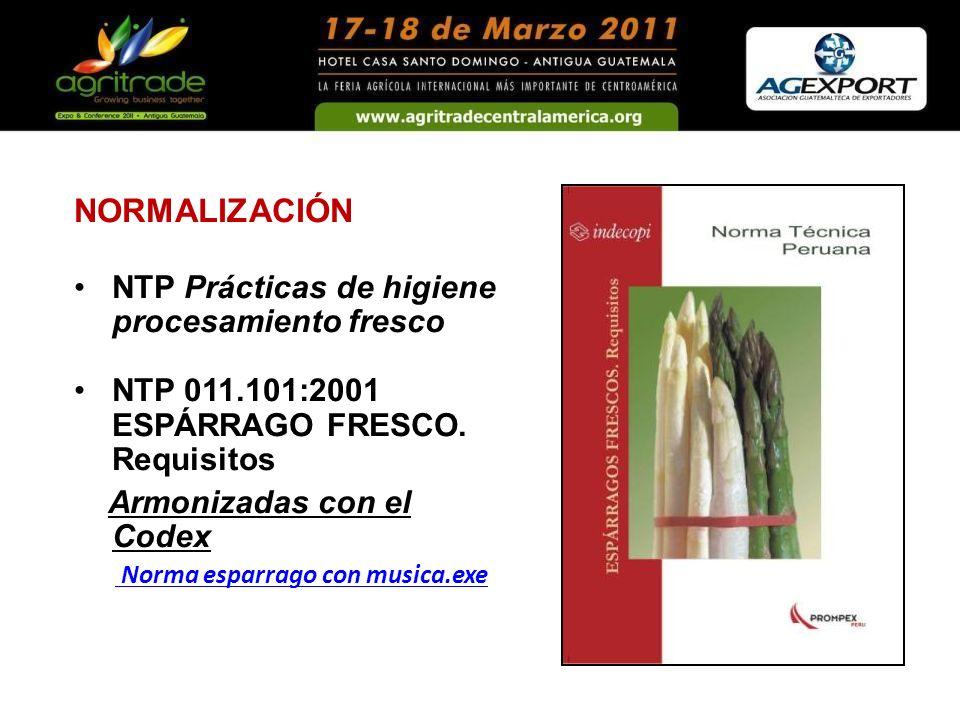 NORMALIZACIÓN NTP Prácticas de higiene procesamiento fresco NTP 011.101:2001 ESPÁRRAGO FRESCO. Requisitos Armonizadas con el Codex Norma esparrago con