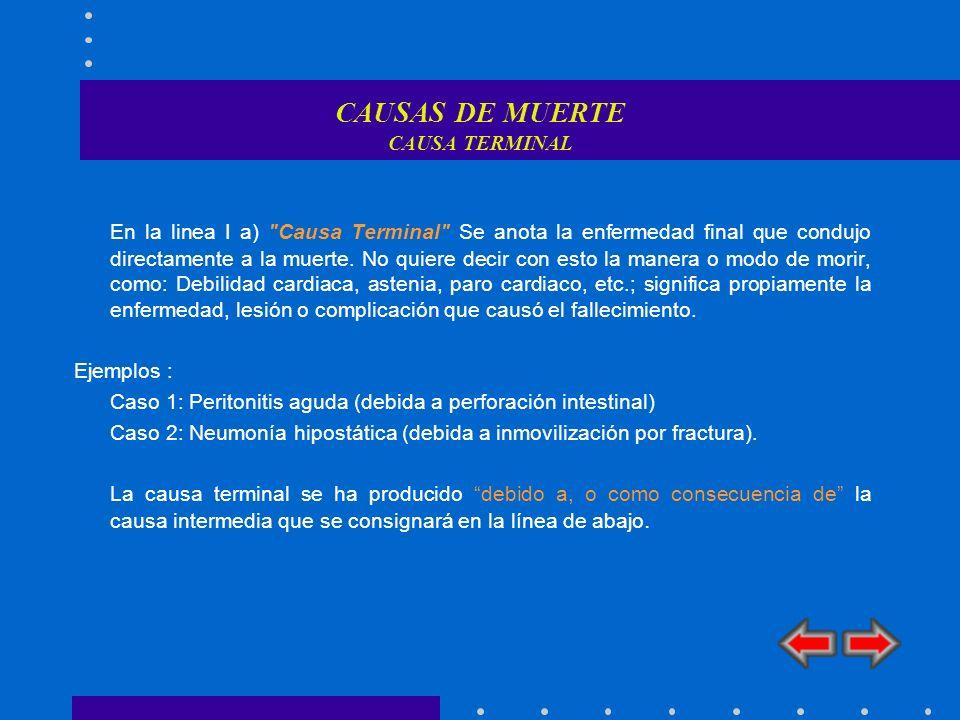 SELECCIÓN DE LA CAUSA BÁSICA DE MUERTE PRINCIPALES REGLAS DE LA CIE-X Reglas de selección Principio general y reglas 1-3