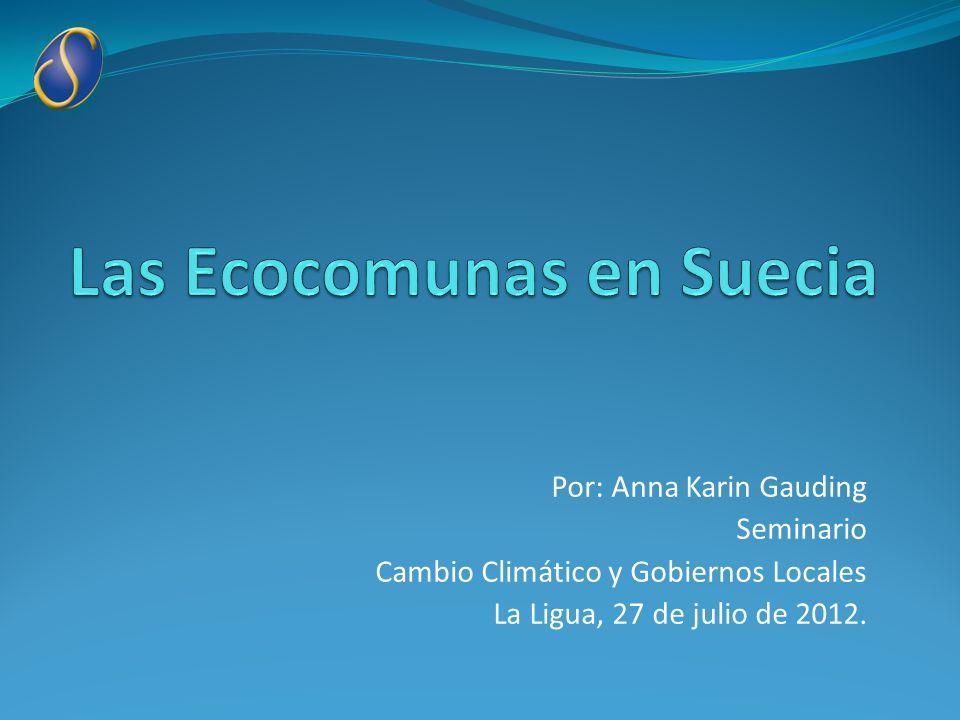 Por: Anna Karin Gauding Seminario Cambio Climático y Gobiernos Locales La Ligua, 27 de julio de 2012.