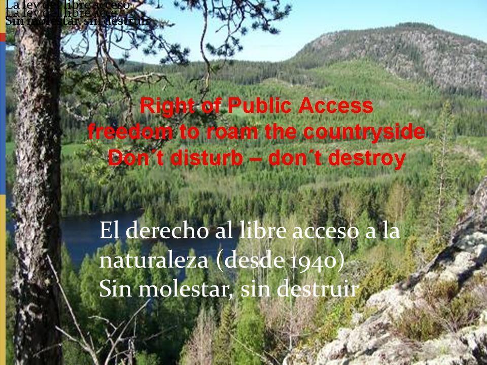La ley del libre acceso Sin molestar, sin destruir La ley del libre acce La ley del libre acceso Sin molestar, sin des La ley del libre acceso Sin mol