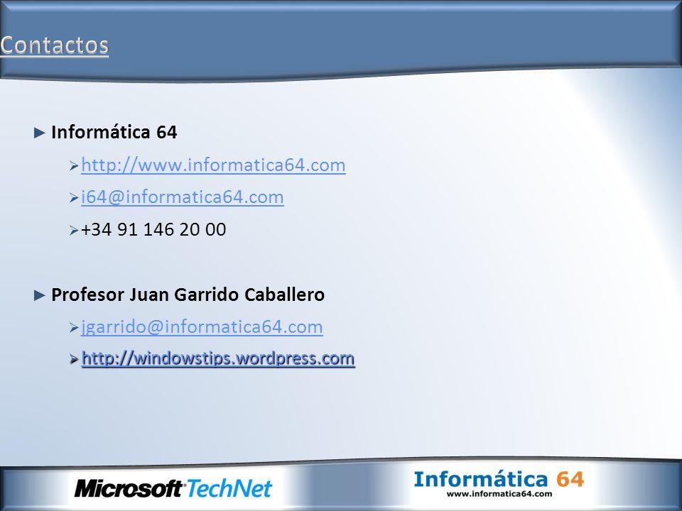 Informática 64 http://www.informatica64.com i64@informatica64.com +34 91 146 20 00 Profesor Juan Garrido Caballero jgarrido@informatica64.com http://w