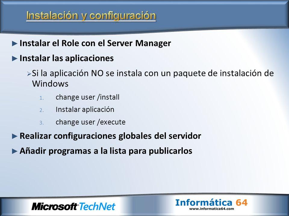 Instalar el Role con el Server Manager Instalar las aplicaciones Si la aplicación NO se instala con un paquete de instalación de Windows 1. change use