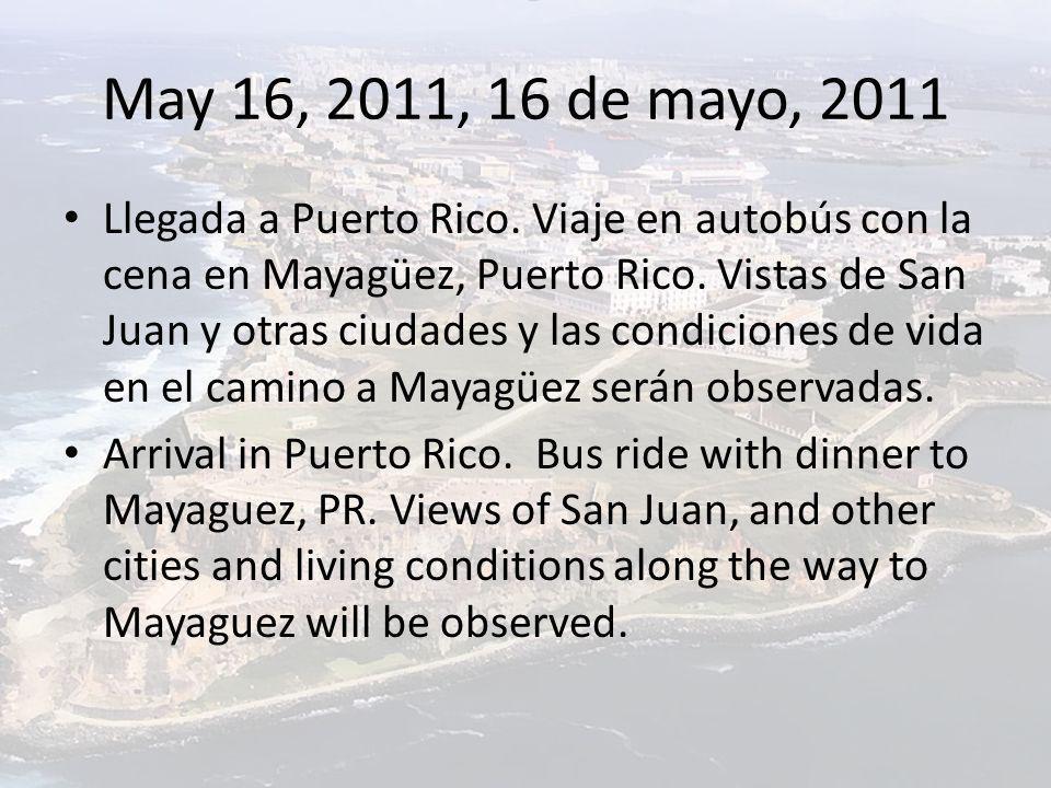 May 16, 2011, 16 de mayo, 2011 Llegada a Puerto Rico.