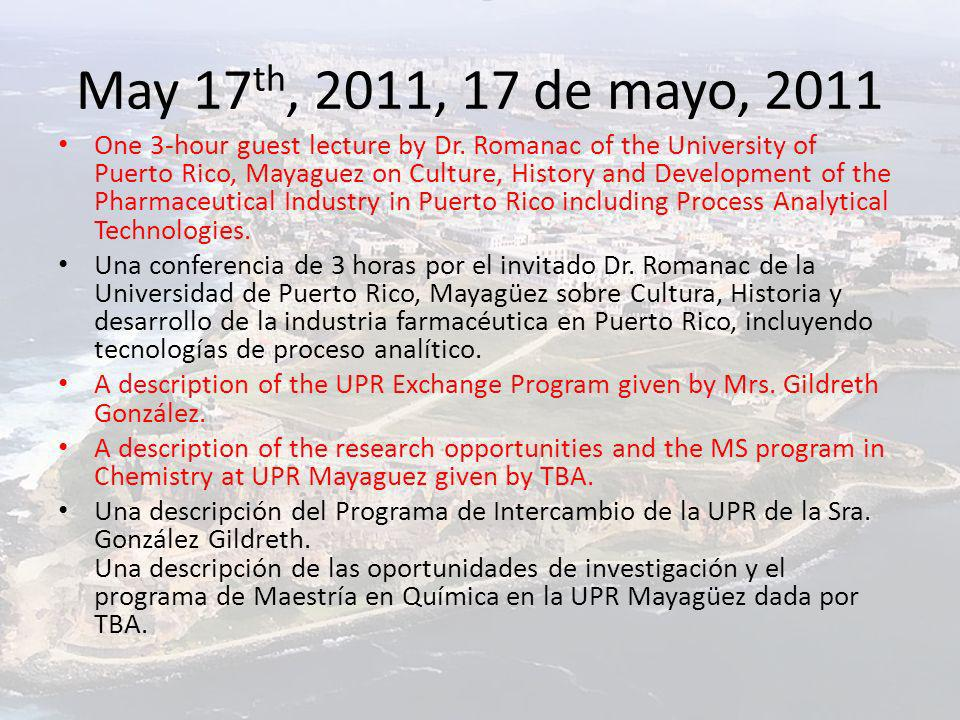 May 26 th, 2011, 26 de mayo, 2011 Morning – 3 hour lecture on Chapter 8 of the textbook given by Dr.