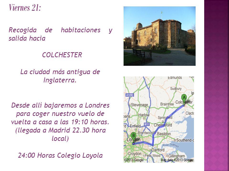 Viernes 21: Recogida de habitaciones y salida hacia COLCHESTER La ciudad más antigua de Inglaterra.
