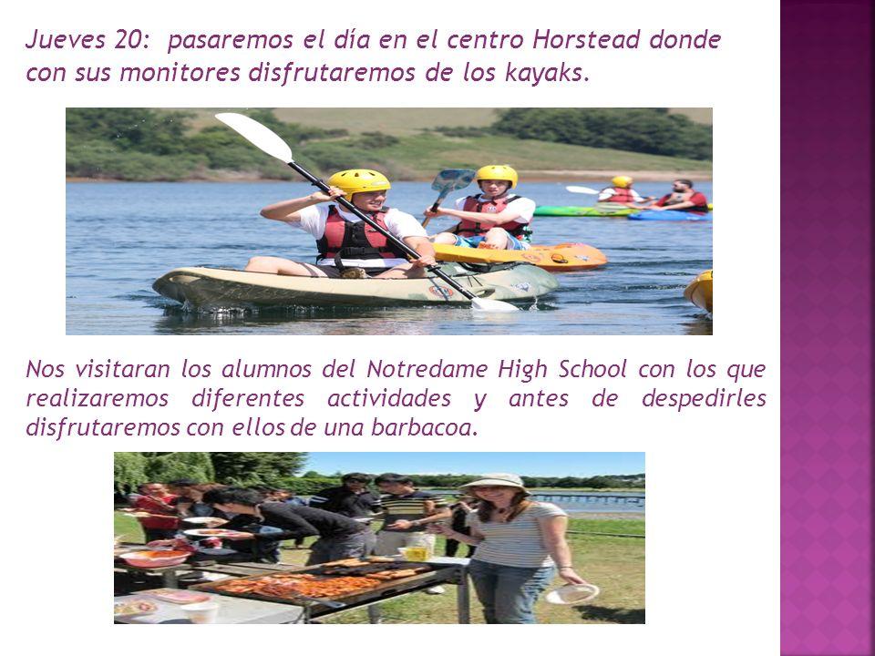 Jueves 20: pasaremos el día en el centro Horstead donde con sus monitores disfrutaremos de los kayaks.