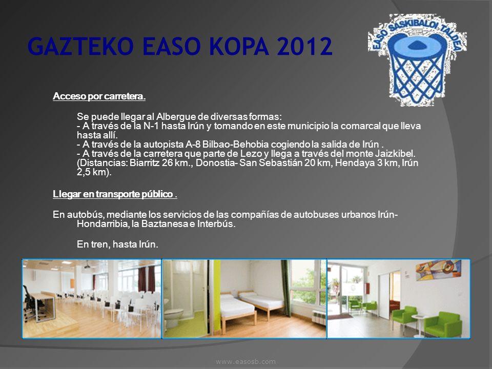 GAZTEKO EASO KOPA 2012 Acceso por carretera. Se puede llegar al Albergue de diversas formas: - A través de la N-1 hasta Irún y tomando en este municip